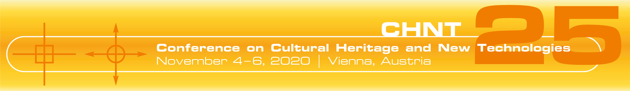 4 - 6 Novembre 2020 Vienna -  Conference on Cultural Heritage and New Technologies CHNT 25